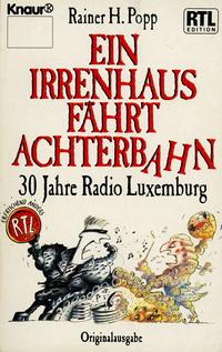 Buchtitel Ein Irrenhaus fährt Achterbahn - 30 Jahre Radio Luxemburg